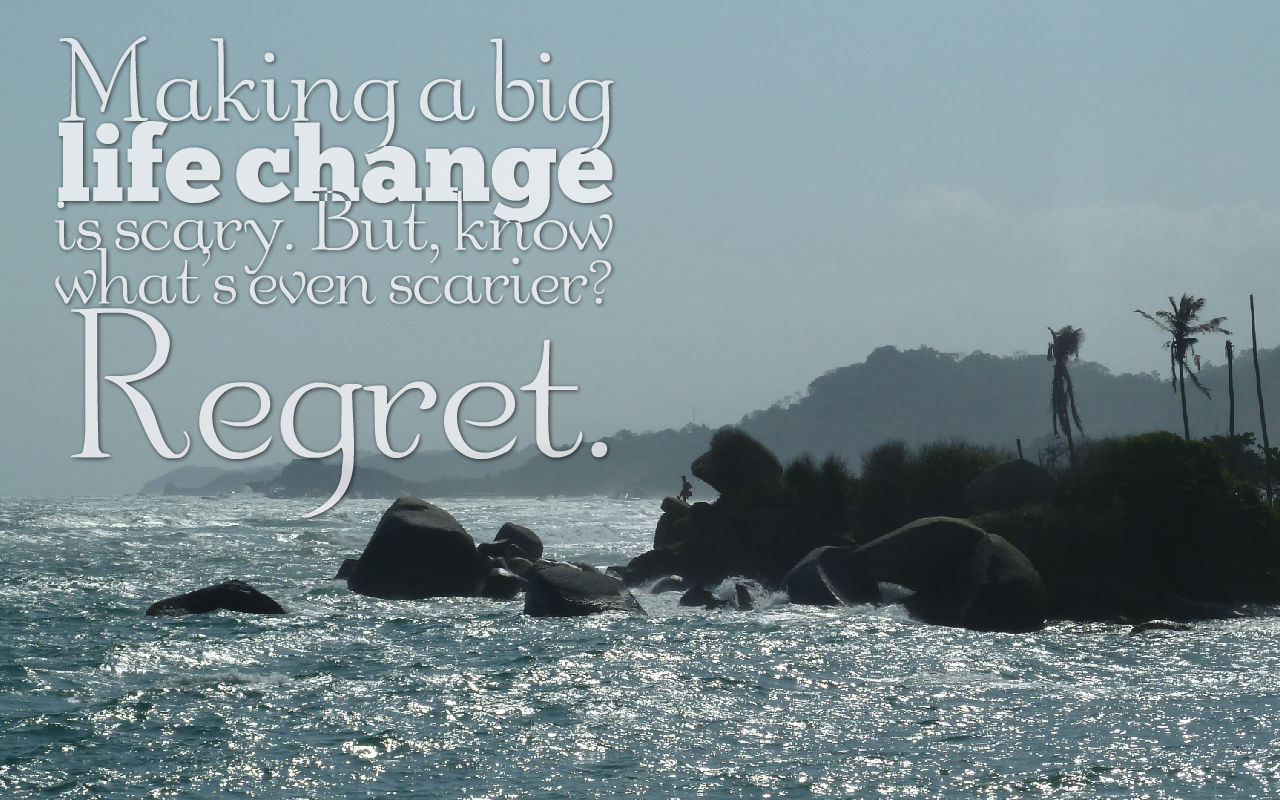 Quote life change regret
