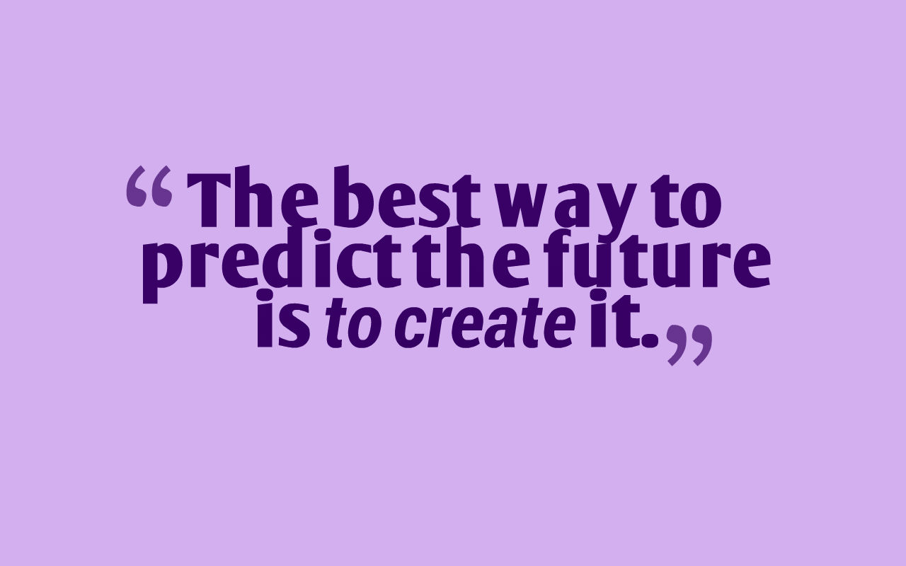 Quote emigreren: the best way to predict the future is to create is
